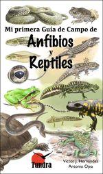 Mi primera guía de campo de Anfibios y Reptiles