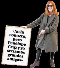 «Penélope Cruz y yo seríamos grandes amigas»