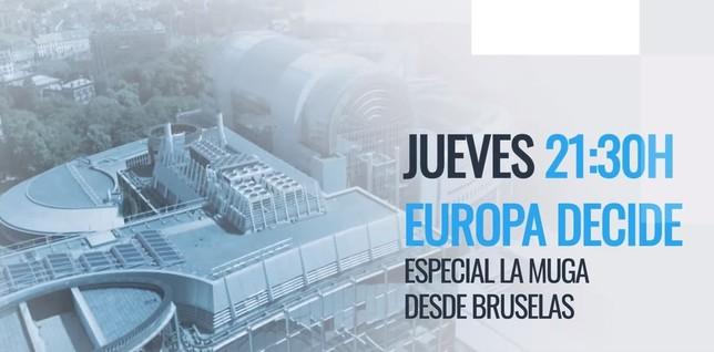 Europa Decide: especial La Muga desde Bruselas