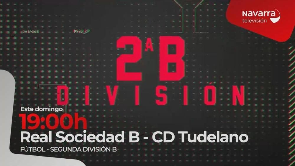 Real Sociedad B- Tudelano, en directo, en Navarra Televisión
