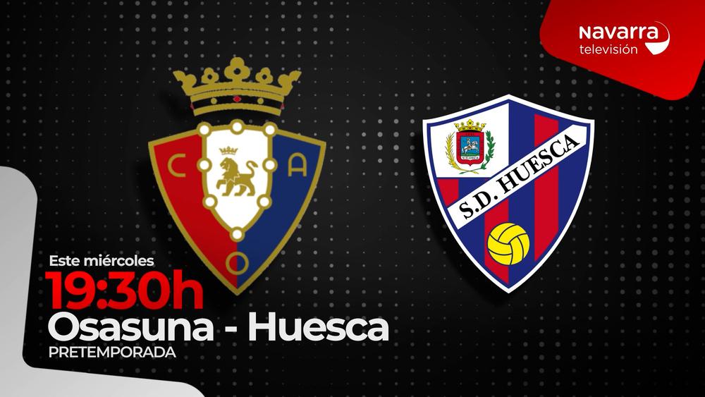 Osasuna- Huesca, en directo, en Navarra TV