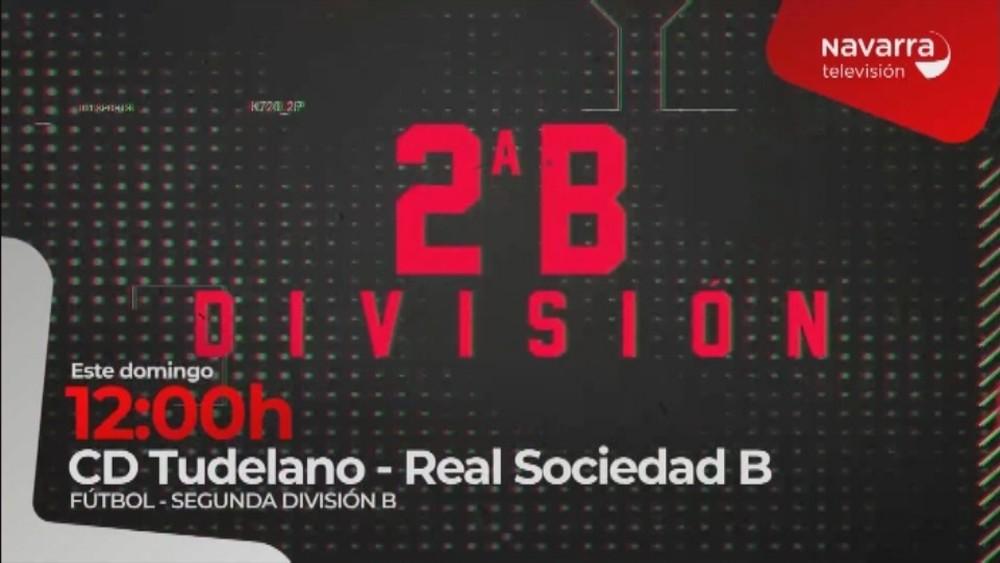 Tudelano- Real Sociedad B, en directo, en Navarra Televisión