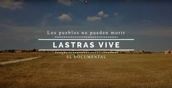 Tráiler de 'Lastras Vive, los pueblos no pueden morir'