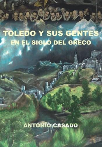 El Greco, Toledo y los toledanos