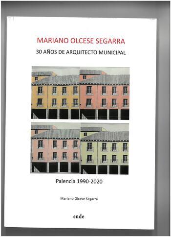 Mariano Olcese, 30 años como arquitecto municipal